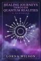 Healing Journeys Through Quantum Realities