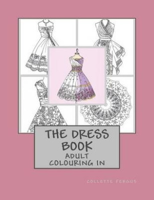 The Dress Book: Adult Colouring Book