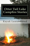 Otter Tail Lake Campfire Stories