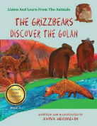 The Grizzbears Discover the Golan