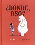 Donde, Oso? [Spanish]