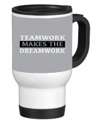 Teamwork Makes The Dreamwork 410ml Stainless Travel Mug by Moonlight Printing