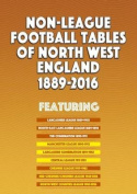 Non-League Football Tables of North West England 1889-2016