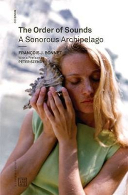 The Order of Sounds: A Sonorous Archipelago (Mono)