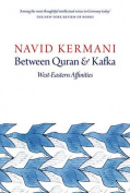 Between Quran and Kafka - West-eastern Affinities