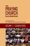 The Praying Church Handbook Volume I