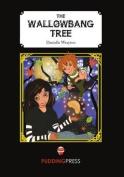 The Wallowbang Tree