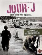 Jour-J, Ce Qu'on Ne Vous Pas Dit... [FRE]
