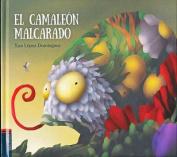 El Camaleon Malcarado [Spanish]