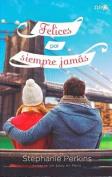 Felices Por Siempre Jamas [Spanish]