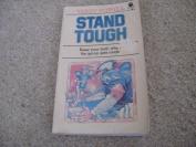 Stand tough