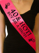 '40 & Hot - Buy me a Shot!' Party Sash 40th Birthday Night Going Out Sashes Accessory Gift Badge Novelty - Hot Pink