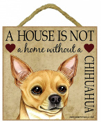 Chihuahua Gift - Plaque 13cm x 13cm 'House is not a Home' - Hang it or Stand it on the easel..