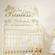 2 in 1 Our little PRINCESS we LOVE YOU to the moon and back, quote wall art sticker decal, for baby girls nursery, GOLD (METALLIC), 100x60 cm