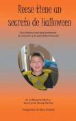 Reese Tiene Un Secreto de Halloween [Spanish]