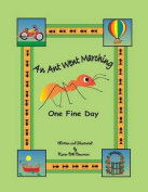 An Ant Went Marching One Fine Day