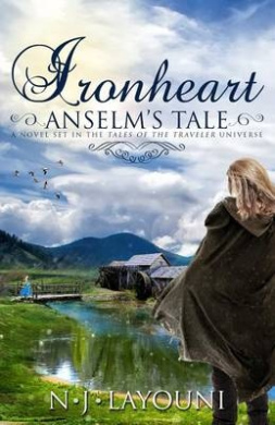 Ironheart: Anselm's Tale (Tales of a Traveler Book 3): A Novel Set in the 'Tales of a Traveler' Universe