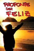 Proponte Ser Feliz [Spanish]