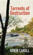 Torrents of Destruction [Large Print]