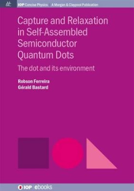 Capture and Relaxation in Self-Assembled Semiconductor Quantum Dots: The Dot and Its Environment