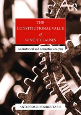 The Constitutional Value of Sunset Clauses: An historical and normative analysis