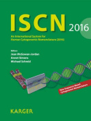 ISCN 2016: An International System for Human Cytogenomic Nomenclature (2016). Reprint of