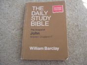 The daily study bible John chapters 1-7 volume one