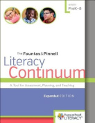 The Fountas & Pinnell Literacy Continuum  : A Tool for Assessment, Planning, and Teaching, Prek-8