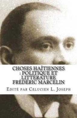 Choses Haitiennes: Politique Et Litterature