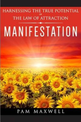 Manifestation: Harnessing the True Potential of the Law of Attraction: (Manifestation Techniques, Law of Attraction, Manifesting, Affirmations, Motivational Books, Spiritual Books, Success Principles)