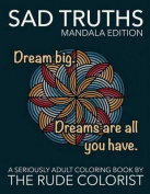 Sad Truths: Mandala Edition