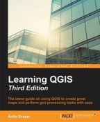 Learning Qgis, Third Edition