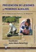 Prevencion de Lesiones y Primeros Auxilios En La Educacion Fisica y El DePorte [Spanish]