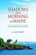 Shadows on a Morning in Maine (Antique Print Mysteries
