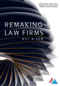 Remaking Law Firms: