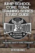 Jump School Core Team Training Series Study Guide