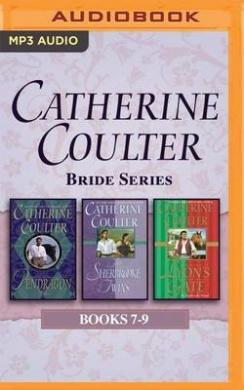 Catherine Coulter - Bride Series: Books 7-9: Pendragon, the Sherbrooke Twins, Lyon's Gate (Bride)