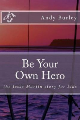 Be Your Own Hero: The Jesse Martin Story for Kids