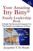 Your Amazing Itty Bitty Family Leadership Book