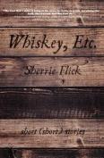 Whiskey, Etc.