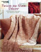 Twice as Nice Decor - Crochet Patterns