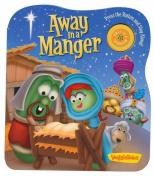 VeggieTales Away in a Manger (VeggieTales) [Board book]
