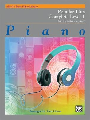 Alfred's Basic Piano Library Popular Hits Complete, Bk 1: For the Later Beginner (Alfred's Basic Piano Library)