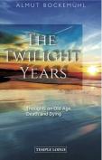 The Twilight Years
