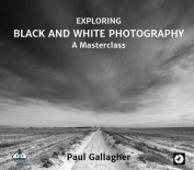 Exploring Black and White Photography