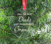 Only The Best Dads Get Promoted To Grandpa Clear Acrylic Christmas Ornament - Great Gift for Father's Day, Birthday, or Christmas Gift for Dad, Grandpa, Grandfather, Papa, Husband