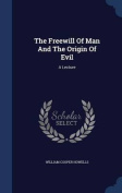 The Freewill of Man and the Origin of Evil