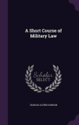 A Short Course of Military Law