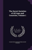 The Secret Societies of All Ages and Countries, Volume 1
