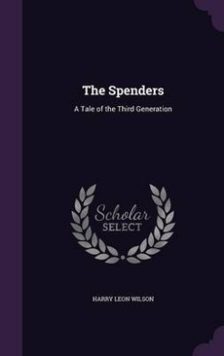 The Spenders: A Tale of the Third Generation
